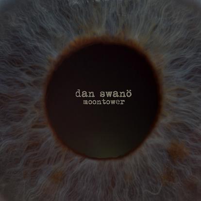 DAN SWANÖ Moontower Vinyl Reissue